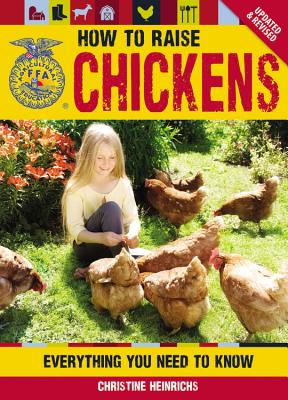 How to Raise Chickens By Heinrichs, Christine