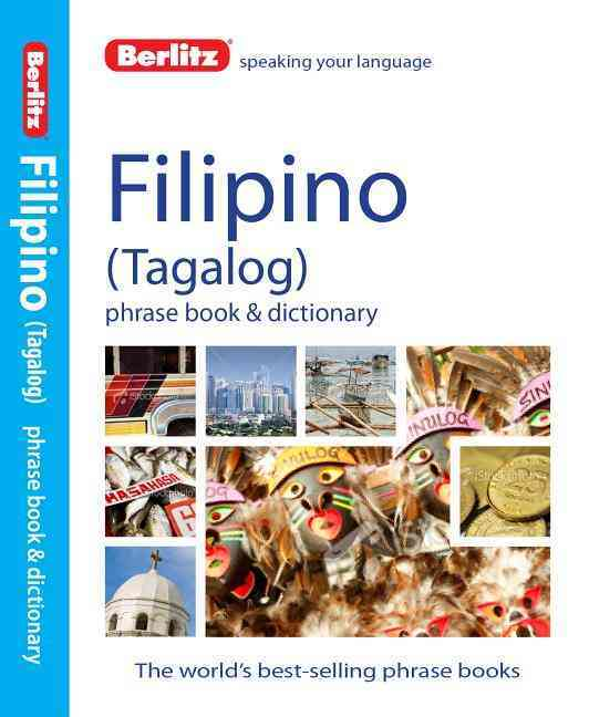 Berlitz Filipino (Tagalog) Phrase Book and Dictionary By Berlitz International, Inc.